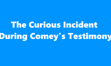 [Read at ChrisWeigant.com] The Curious Incident During Comey's Testimony