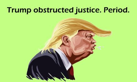 [Read at Shakesville] Trump Obstructed Justice. Period.